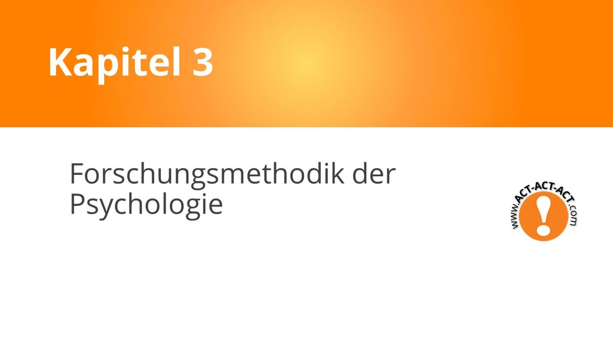 Psychologie Aufnahmetest Kapitel 3: Forschungsmethodik Psychologie
