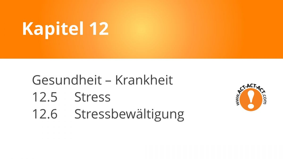 Psychologie Aufnahmetest Kapitel 12: Gesundheit - Krankheit (Stress)