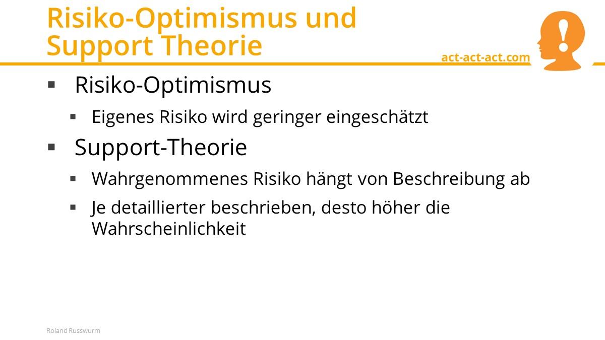 Risiko-Optimismus und Support Theorie